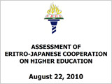 Assessment of Eritro-Japanese Cooperation on Higher Education August 22, 2010