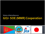 Ministry of Marine Resources GOJ- SOE(MMR) Cooperation
